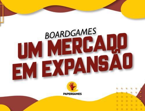 Boardgames, um mercado em expansão!