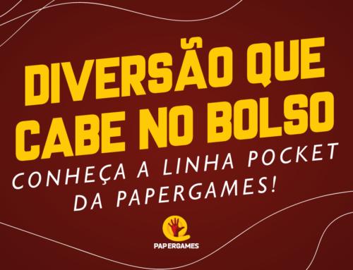 Diversão que cabe no bolso! Conheça a linha Pocket da PaperGames!
